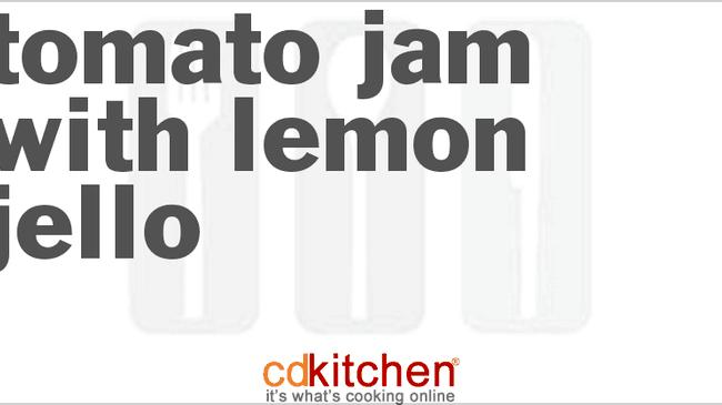 Recipe for tomato preserves with lemon jello